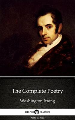 The Complete Poetry by Washington Irving   Delphi Classics  Illustrated  PDF