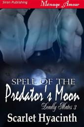 Spell of the Predator's Moon [Deadly Mates 3]