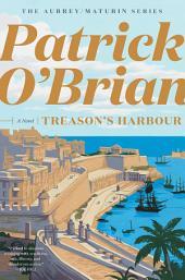 Treason's Harbour (Vol. Book 9) (Aubrey/Maturin Novels)