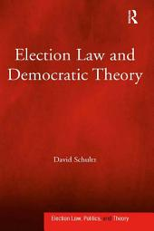 Election Law and Democratic Theory