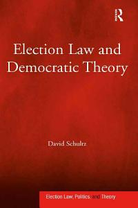 Election Law and Democratic Theory PDF