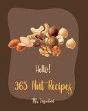 Hello! 365 Nut Recipes