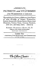 American Patriots and Statesmen, from Washington to Lincoln: Patriotism of the revolution and Constitution, 1775-1789