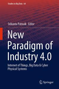New Paradigm of Industry 4 0