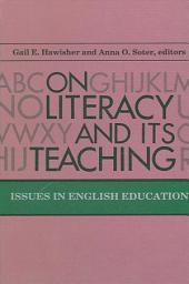On Literacy and Its Teaching: Issues in English Education