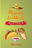 The Mexican Cookbook - Main and Lunch