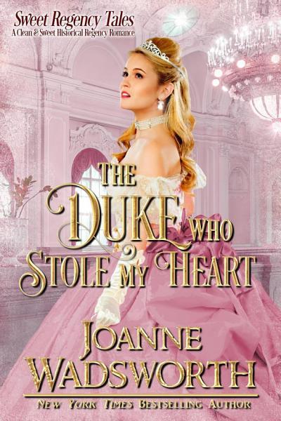 The Duke Who Stole My Heart