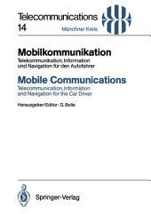 Mobilkommunikation / Mobile Communications: Telekommunikation, Information und Navigation für den Autofahrer / Telecommunication, Information and Navigation for the Car Driver