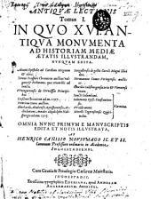 Antiquae Lectiones: accessit Menologium Graecorum .... In Quo XVI. Antiqua Monumenta Ad Historiam Mediae Aetatis Illustrandam, Volume 1