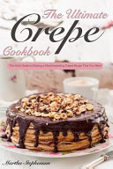 The Ultimate Crepes Cookbook Book