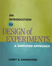 An Introduction to Design of Experiments: A Simplified Approach