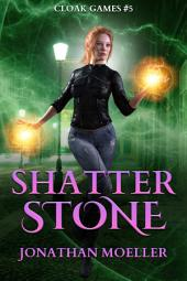 Cloak Games: Shatter Stone