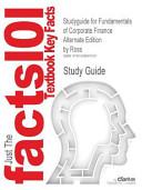 Outlines and Highlights for Fundamentals of Corporate Finance Alternate Edition by Ross Isbn