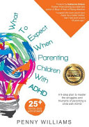 What to Expect When Parenting Children with ADHD PDF