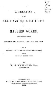 A Treatise on the Legal and Equitable Rights of Married Women PDF