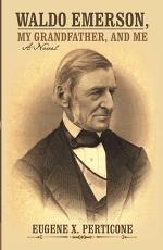 Waldo Emerson, My Grandfather, and Me