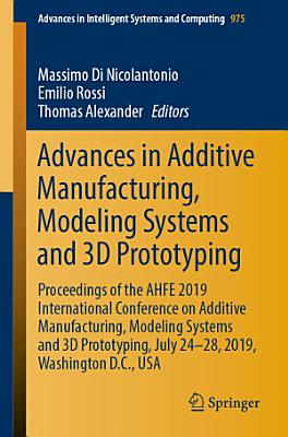 Advances in Additive Manufacturing, Modeling Systems and 3D Prototyping