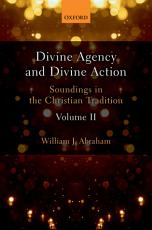 Divine Agency and Divine Action  Volume II PDF