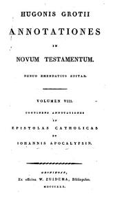 Annotationes in Novum Testamentum: Epistolas Catholicas et Johannis Apocalypsin