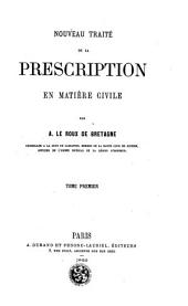 Nouveau traité de la prescription en manière civile: Volume1