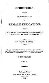 Strictures on the Modern System of Female Education: With a View of the Principles and Conduct Prevalent Among Women of Rank and Fortune, Volumes 1-2