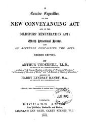 A Concise Exposition of the New Conveyancing Act and of the Solicitors' Remuneration Act: With Practical Hints, and an Appendix Containing the Acts