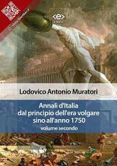 Annali d'Italia dal principio dell'era volgare sino all'anno 1750 - volume secondo