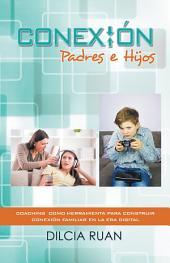 Conexión Padres E Hijos: Coaching Como Herramienta Para Construir Conexión Familiar En La Era Digital