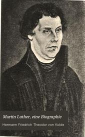 Martin Luther: eine biographie ; mit porträt, Band 1