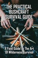 The Practical Bushcraft Survival Guide PDF