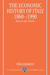 The Economic History of Italy 1860-1990