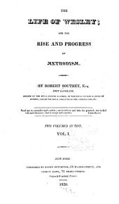 The Life of Wesley: And the Rise and Progress of Methodism, Volumes 1-2