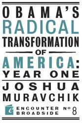Obama S Radical Transformation Of America Year One Book PDF