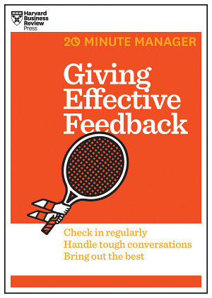 Giving Effective Feedback  HBR 20 Minute Manager Series
