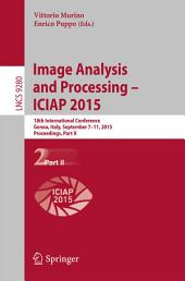Image Analysis and Processing — ICIAP 2015: 18th International Conference, Genoa, Italy, September 7-11, 2015, Proceedings, Part 2