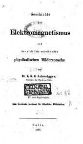 Geschichte des Elektromagneismus und der sich ihm anreihenden physikalischen Bildersprache