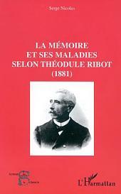LA MÉMOIRE ET SES MALADIES SELON THÉODULE RIBOT (1881)