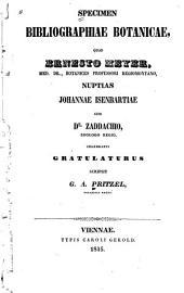 Specimen bibliographiae botanicae : quod Ernesto Meyer ... nuptias Johannae Isenbartiae cum Dr. Zaddachio ... celebranti gratulaturus