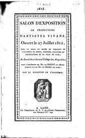 Salon d'exposition de productions d'artistes vivans: ouvert le 27 Juillet 1812
