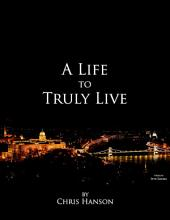 A Life to Truly Live