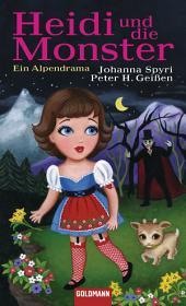 Heidi und die Monster: Ein Alpendrama
