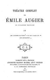 Théâtre complet de Emile Augier: IV, Volume4