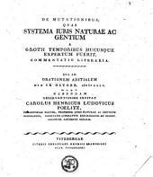 De mutationibus, quas systema iuris naturae ac gentium a Grotii temporibus hucusque expertum fuerit, commentatio literaria