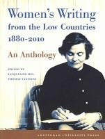 Women s Writing from the Low Countries 1880 2010 PDF