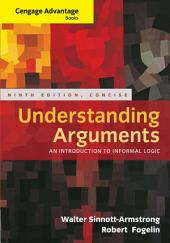 Cengage Advantage Books: Understanding Arguments, Concise Edition: Edition 9