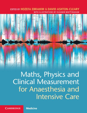 Maths  Physics and Clinical Measurement for Anaesthesia and Intensive Care