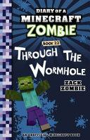 Diary of a Minecraft Zombie  22  Through the Wormhole PDF