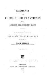 Elemente der Theorie der Funktionen einer complexen ver ̈anderlichen Grösse: Mit besonderer Berücksichtigung der schöpfungen Riemann's, bearbeitet