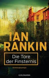 Die Tore der Finsternis - Inspector Rebus 13: Kriminalroman