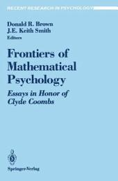 Frontiers of Mathematical Psychology: Essays in Honor of Clyde Coombs